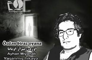 özdən biraz oyana-Ayhan Miyanalı-YeniQapi.com---