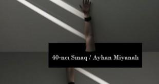 40-ncı sınaq / Ayhan Miyanalı