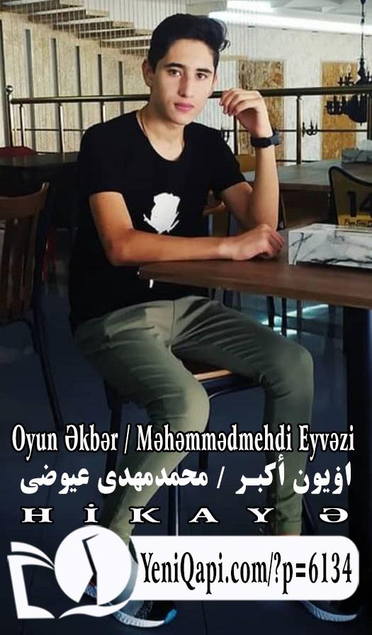 Oyun Əkbər-Məhəmmədmehdi Eyvəzi-YeniQapi.com--