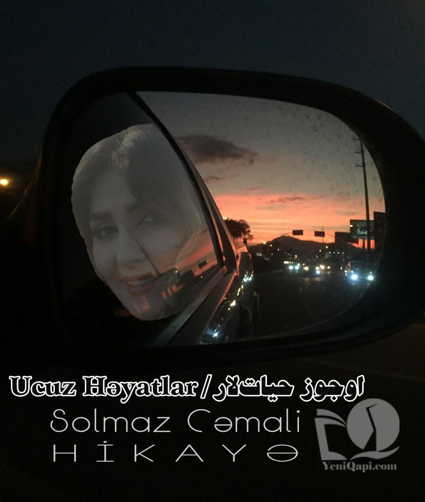Ucuz Həyatlar-Solmaz Cəmali-YeniQapi.com--
