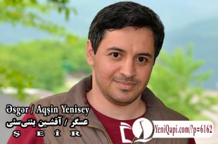 Əsgər - Aqşin Yenisey - YeniQapi.com--