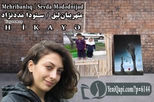 Mehribanlıq-Sevda Mədədnijad-Ayhan Miyanalı-YeniQapı--