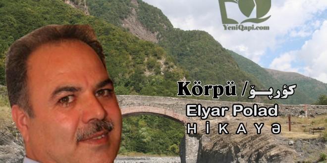 körpü- Elyar Polad-YeniQapi.com---